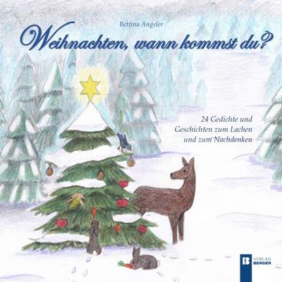 Bettina Angeler: Weihnachten, wann kommst du?